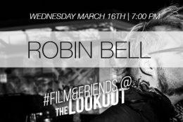 #Film&Friends Presents: Robin Bell